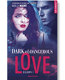 Dark and Dangerous Love Tome 1 de Molly Night