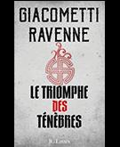 Le triomphe des ténèbres de Giacometti et Ravenne